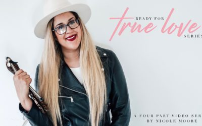 Ready For True Love – A Free Video Series